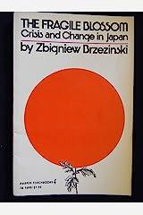 Fragile Blossom: Crisis and Change in Japan (Torchbooks) Paperback