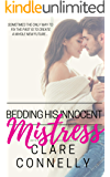 Bedding his Innocent Mistress: Sometimes the only way to fix the past is to create a whole new future...