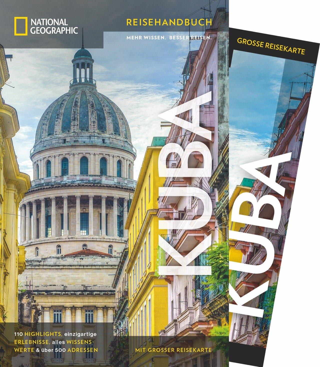 NATIONAL GEOGRAPHIC Reisehandbuch Kuba: Der ultimative Reiseführer mit über 500 Adressen und praktischer Faltkarte zum Herausnehmen für alle Traveler. NEU 2018