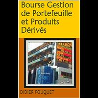 Bourse Gestion de Portefeuille et Produits Dérivés (French Edition)