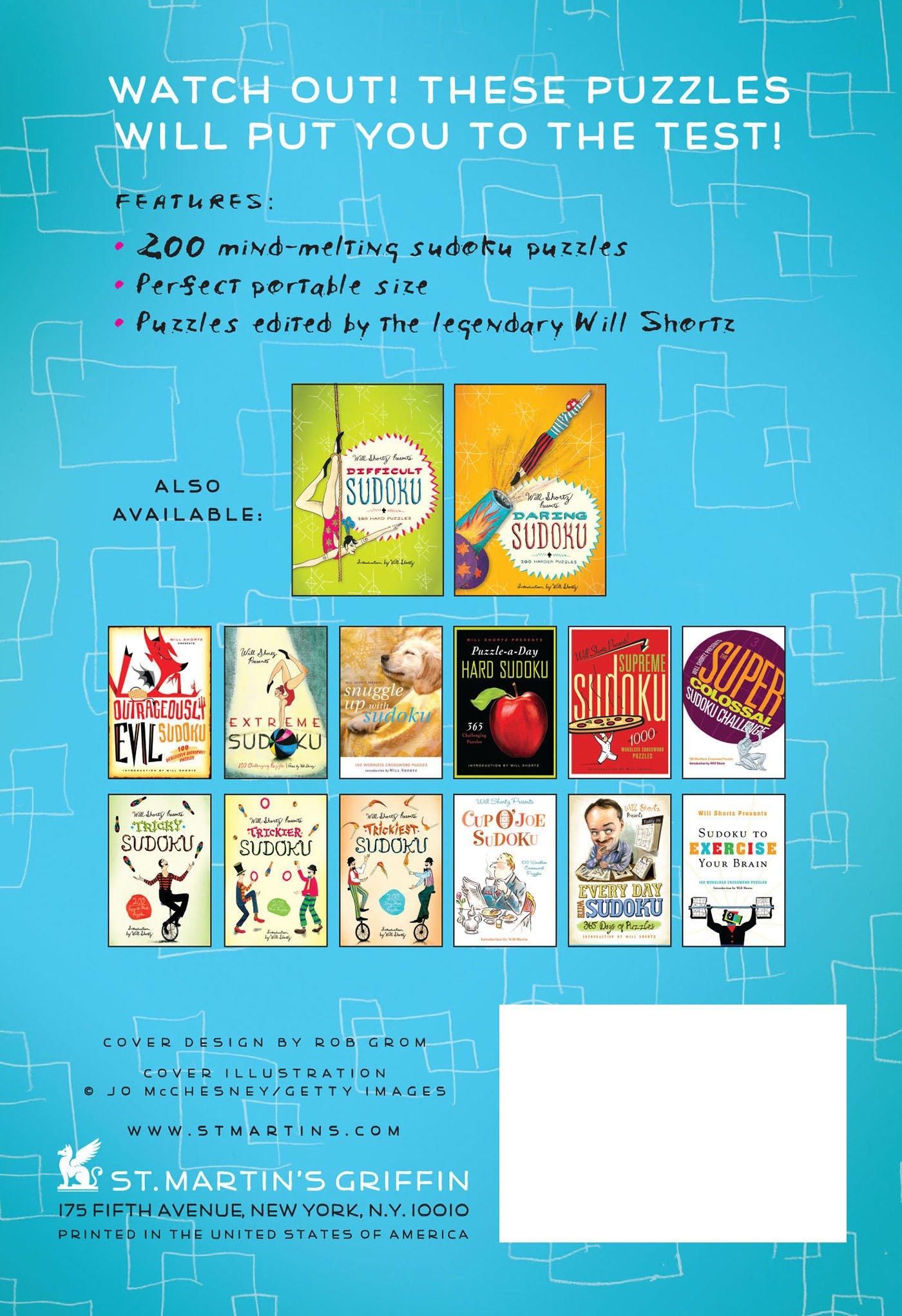Will Shortz Presents Dangerous Sudoku: 200 Very Hard Puzzles: Will Shortz:  9780312640279: Amazon.com: Books