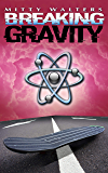 Breaking Gravity (English Edition)