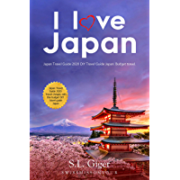 I love Japan: Your helpful and valuable budget travel guide. Japan travel guide 2019. Plan DIY trips in Tokyo, Osaka… book cover