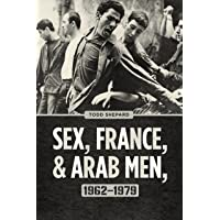 Sex, France, and Arab Men, 1962-1979