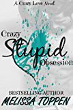 Crazy Stupid Obsession (Crazy Love Book 2)