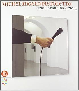 michelangelo pistoletto azione comunic azione ediz italiana e inglese