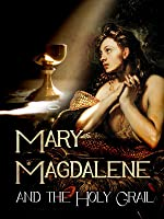 Mary Magdalene and the Holy Grail