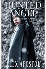 Hunted Angel: A Kamlyn Paige Novel (Chronicles of a Supernatural Huntsman Book 3) Kindle Edition