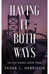 Having It Both Ways (The Lust Diaries Book 3) Kindle Edition