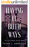 Having It Both Ways (The Lust Diaries Book 3)