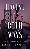 Having It Both Ways (The Lust Diaries Book 3)