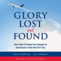 Glory Lost and Found: How Delta Climbed from Despair to Dominance in the Post-9/11 Era