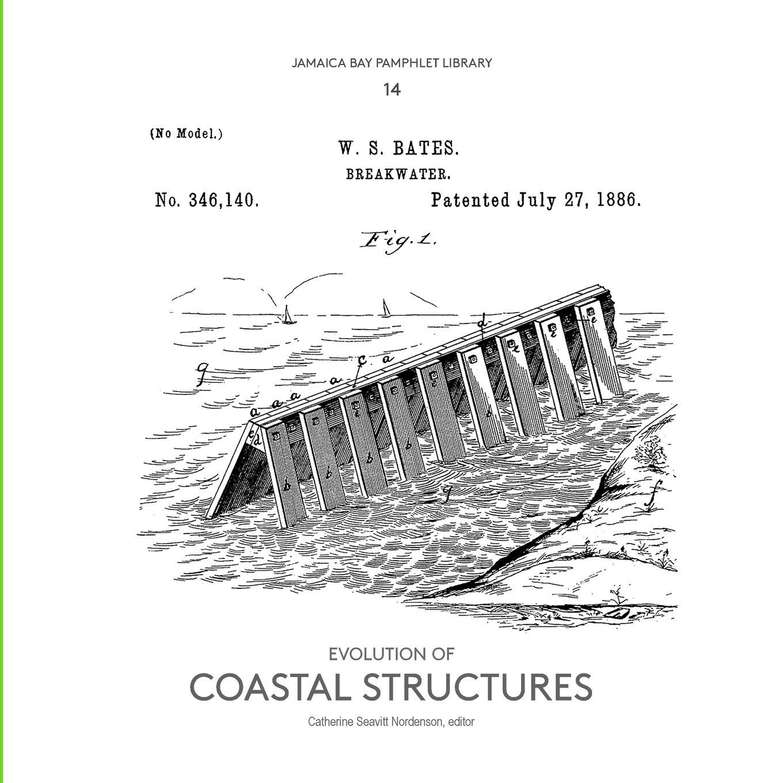 Read Online Jamaica Bay Pamphlet Library 14: Evolution of Coastal Structures PDF