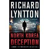 NORTH KOREA DECEPTION: AN INTERNATIONAL POLITICAL SPY THRILLER (THE DECEPTION SERIES Book 1)