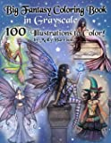 Big Fantasy Coloring Book in Grayscale - 100 Illustrations to Color by Molly Harrison: Grayscale Adult Coloring Book…