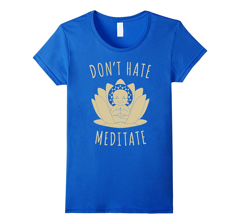 Funny Meditation Shirt – Don't Hate, Meditate Buddha Tee-Teehay