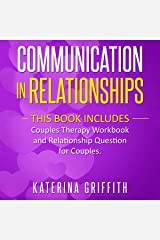 Communication in Relationships: This Book Includes: Couples Therapy Workbook and Relationship Question for Couples Audible Audiobook