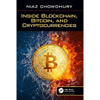 Inside Blockchain, Bitcoin, and Cryptocurrencies (English Edition)