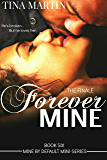 Forever Mine (Mine By Default Mini-Series Book 6)