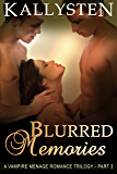 Blurred Memories (Blurred Trilogy Book 3)