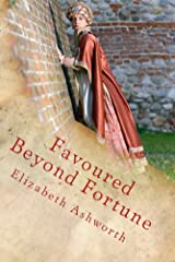 Favoured Beyond Fortune: He is rich who has that which his heart desires Kindle Edition
