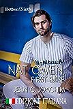 Nat Owen, First Base (Edizione Italiana) (Bottom of the Ninth (Edizione Italiana) Vol. 4)