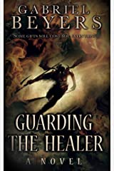 Guarding the Healer: A Supernatural Thriller Kindle Edition