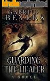 Guarding the Healer: A Supernatural Thriller