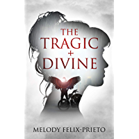 THE TRAGIC + DIVINE (English Edition)