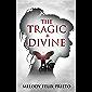 THE TRAGIC + DIVINE (English Edition)