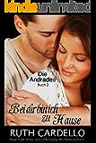 Bei dir bin ich zu Hause: Die Andrades, Buch 2