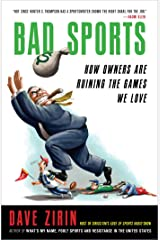 Bad Sports: How Owners Are Ruining the Games We Love Kindle Edition