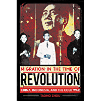 Migration in the Time of Revolution: China, Indonesia, and the Cold War