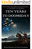Ten Years to Doomsday: A Science-Fantasy Novel
