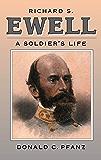 Richard S. Ewell: A Soldier's Life (Civil War America)