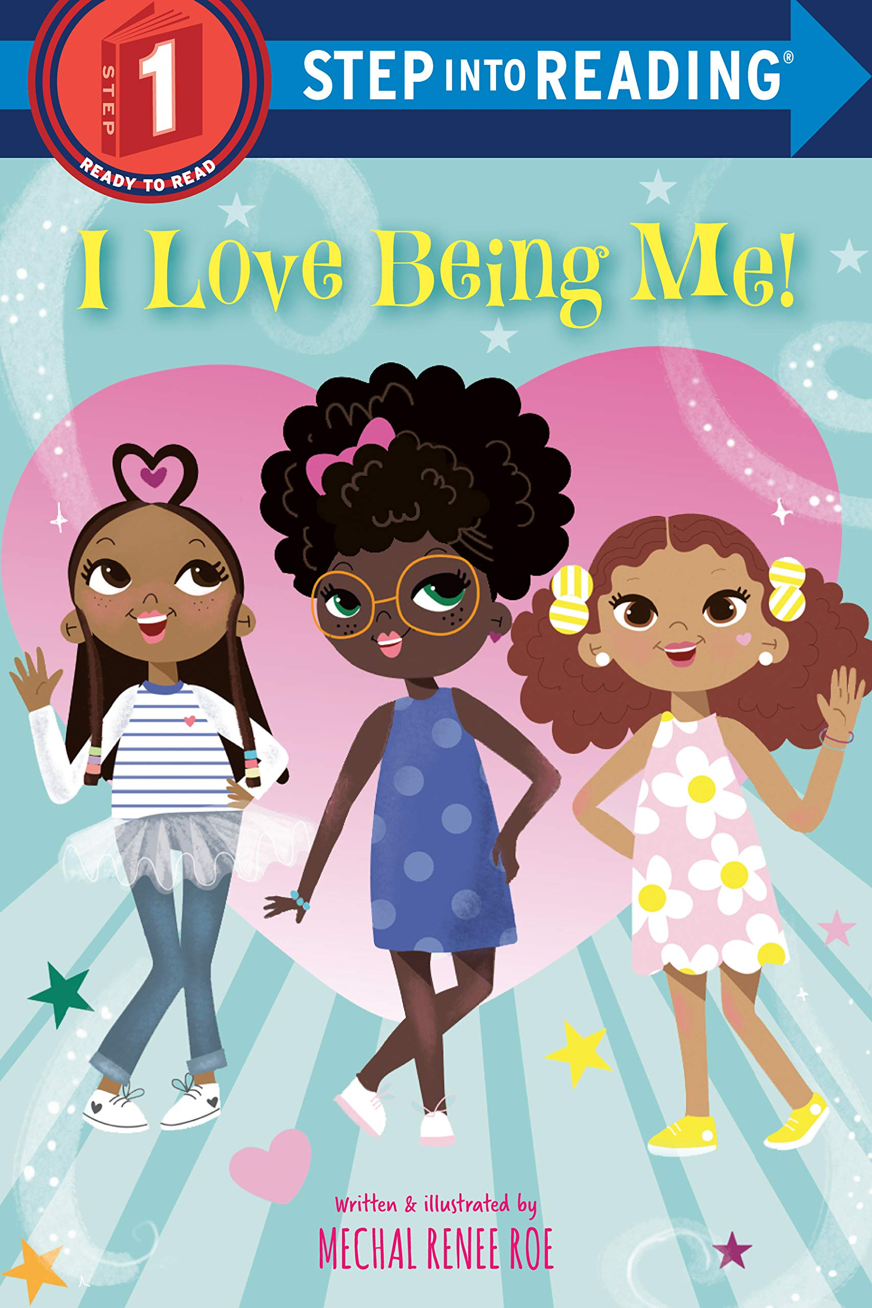 Amazon.com: I Love Being Me! (Step into Reading) (9781984895615): Roe,  Mechal Renee: Books