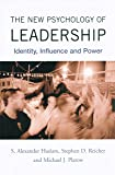 The New Psychology of Leadership: Identity, Influence and Power