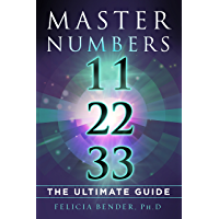 Master Numbers 11, 22, and 33: The Ultimate Guide