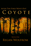 After The Fires Went Out: Coyote