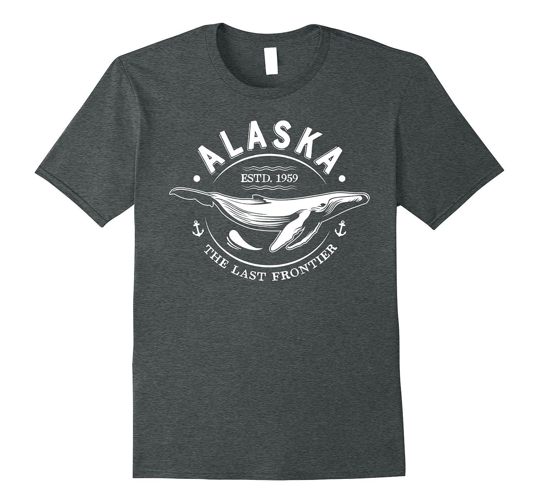 alaska the last frontier whale home t shirt cruise 2017 4lvs 4loveshirt. Black Bedroom Furniture Sets. Home Design Ideas
