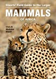 FGT THE LARGER MAMMALS OF AFRI (Field Guides)