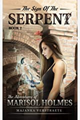 The Sign of the Serpent (The Adventures of Marisol Holmes Book 2) Kindle Edition