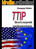 T.T.I.P. che cos'è, cosa prevede e perché occorre fermarlo