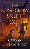 The Scarecrow Snuff Out: A Lily Sprayberry Realtor Halloween Novella (A Lily Sprayberry Realtor Cozy Mystery)