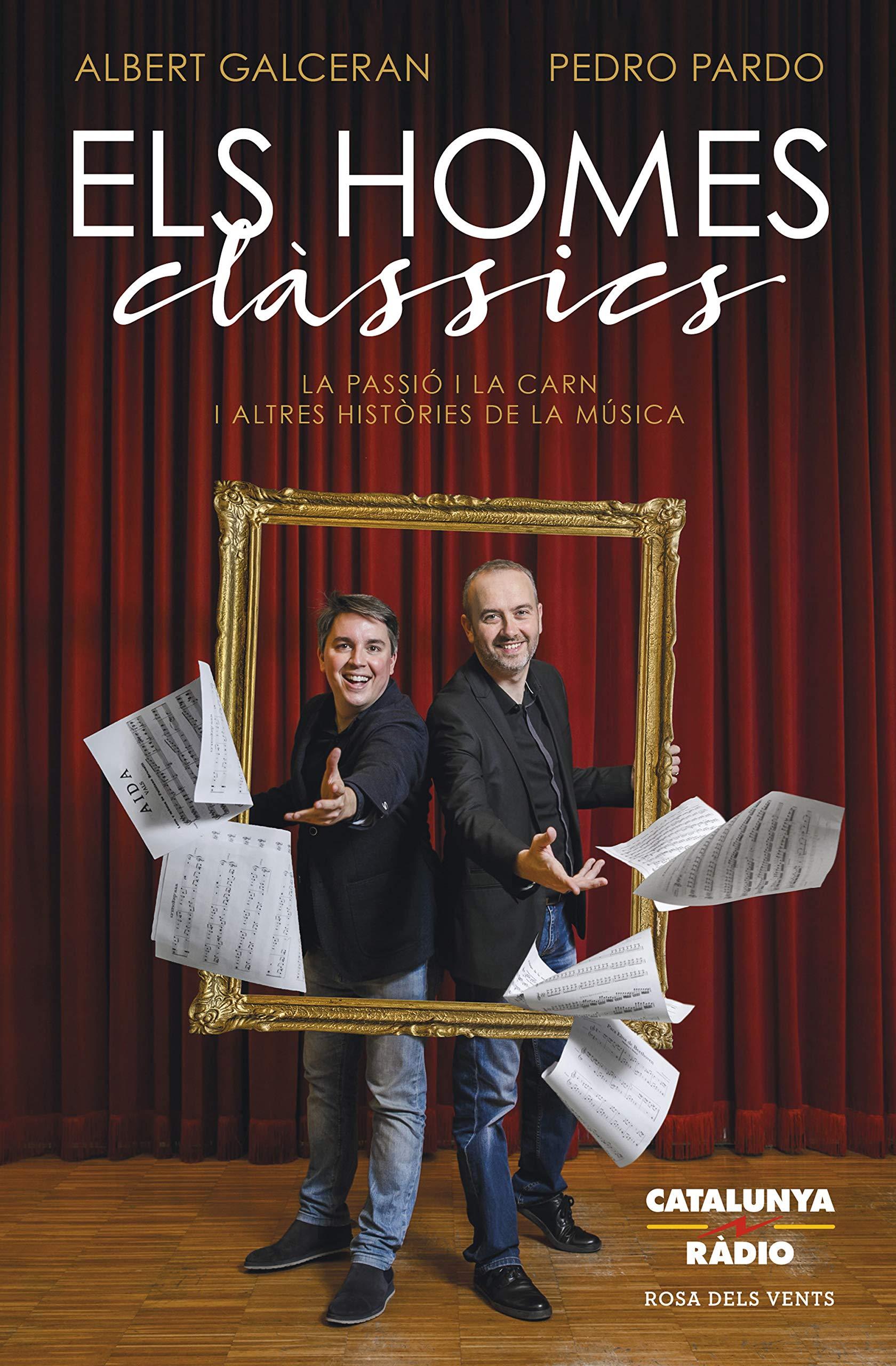 Els homes clàssics: La Passió i la carn i altres històries de la música (ACTUALITAT)