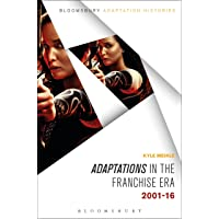 Adaptations in the Franchise Era: 2001-16