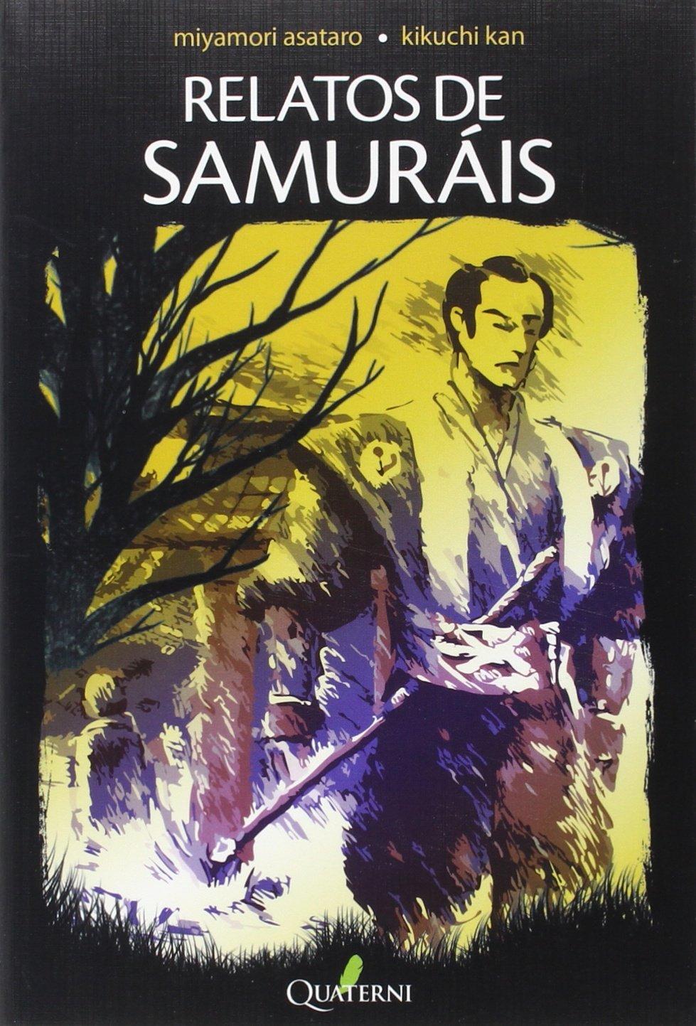 Relatos de Samuráis (Narrativa (quaterni)): Amazon.es: Asataro y Kikuchi, Kan Miyamori: Libros