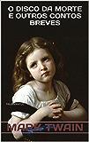 O Disco da Morte e Outros Contos Breves (Mestres da Literatura Universal Livro 2)