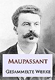 Maupassant - Gesammelte Werke