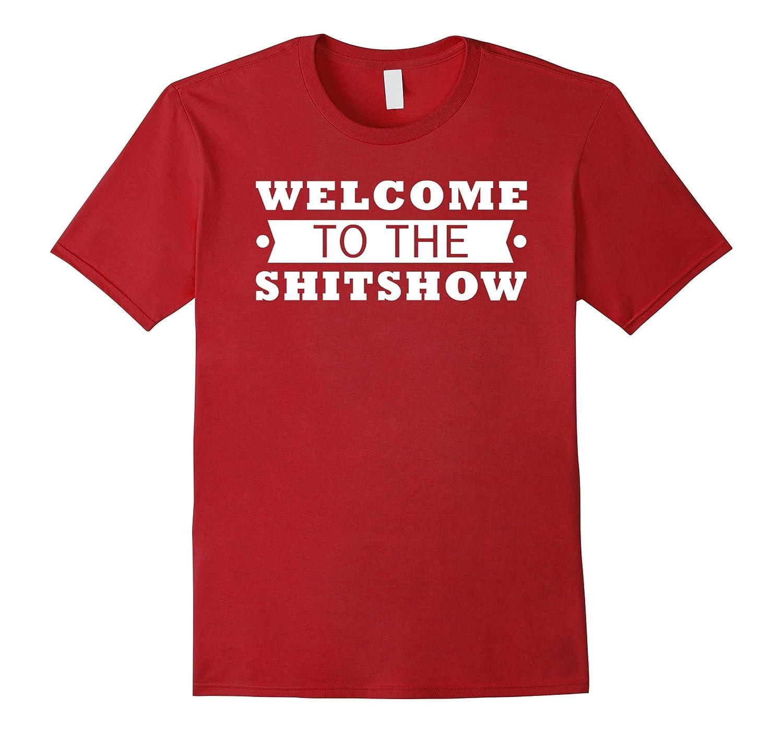 Welcome To The Shitshow T Shirt Funny Saying Shirt-Vaci